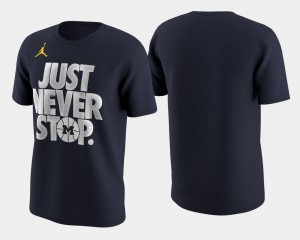 Michigan Wolverines March Madness Selection Sunday Basketball Tournament Just Never Stop Mens T-Shirt - Navy